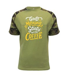 Good Morning Starts with Coffee - Raglan Military